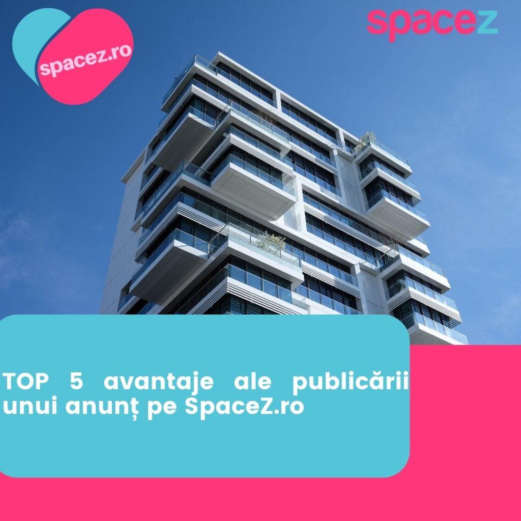 TOP 5 avantaje ale publicării unui anunț pe SpaceZ.ro